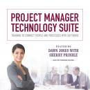 Project Manager Technology Suite: Training to Connect People and Processes with Software, Sherry Prindle, Dawn Jones