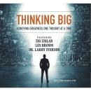 Thinking Big: Achieving Greatness One Thought at a Time, Mba Laura Stack Csp, Others , Marcia Wieder, Dr. Larry Iverson, Various Authors , Bob Proctor, Chris Widener, Mark Sanborn, Les Brown, Dr. Sheila Murray Bethel, Zig Ziglar