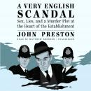 Very English Scandal: Sex, Lies, and a Murder Plot at the Heart of the Establishment, John Preston