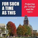 For Such a Time as This: Preparing for College and the SAT I, Jim Stobaugh
