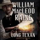 Long Texan: A Western Duo, William MacLeod Raine