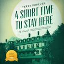 Short Time to Stay Here, Terry Roberts