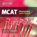 Kaplan MCAT Biochemistry Audio Review Audiobook