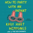 How to Party With an Infant, Kaui Hart Hemmings