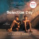 Selection Day: A Novel, Aravind Adiga