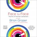 Face to Face: The Art of Human Connection, Brian Grazer