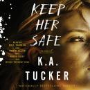 Keep Her Safe: A Novel Audiobook