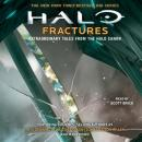 Fractures: Extraordinary Tales from the Halo Canon Audiobook