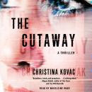 The Cutaway: A Novel Audiobook