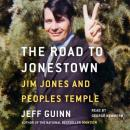 Road to Jonestown: Jim Jones and Peoples Temple, Jeff Guinn