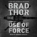 Use of Force: A Thriller, Brad Thor