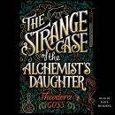 Strange Case of the Alchemist's Daughter, Theodora Goss
