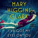 I've Got My Eyes on You Audiobook