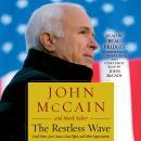 Restless Wave: Good Times, Just Causes, Great Fights, and Other Appreciations, Mark Salter, John McCain