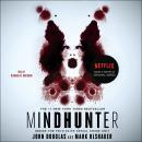 Mindhunter: Inside the FBI's Elite Serial Crime Unit Audiobook