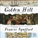 Golden Hill: A Novel of Old New York, Francis Spufford
