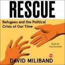Rescue: Refugees and the Political Crisis of our Time, David Miliband
