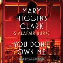You Don't Own Me, Alafair Burke, Mary Higgins Clark