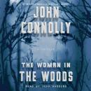 The Woman in the Woods: A Charlie Parker Thriller Audiobook
