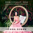 Gracefully You: Finding Beauty and Balance in the Everyday Audiobook