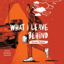 What I Leave Behind Audiobook