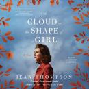 A Cloud in the Shape of a Girl Audiobook