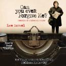 Can You Ever Forgive Me?: Memoirs of a Literary Forger, Lee Israel