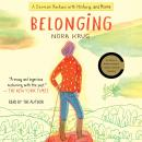 Belonging: A German Reckons with History and Home Audiobook
