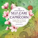 Little Book of Self-Care for Capricorn: Simple Ways to Refresh and Restore—According to the Stars, Constance Stellas