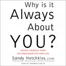 Why Is It Always About You?: The Seven Deadly Sins of Narcissism Audiobook