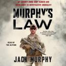 Murphy's Law: My Journey from Army Ranger and Green Beret to Investigative Journalist, Jack Murphy