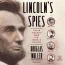 Lincoln's Spies: Their Secret War to Save a Nation, Douglas Waller