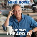 Way I Heard It, Mike Rowe
