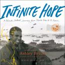 Infinite Hope: A Black Artist's Journey from World War II to Peace Audiobook