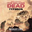 Robert Kirkman's The Walking Dead: Typhoon Audiobook