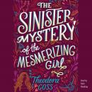 The Sinister Mystery of the Mesmerizing Girl Audiobook
