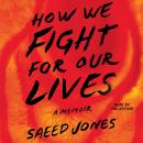 How We Fight For Our Lives Audiobook