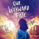 Our Wayward Fate Audiobook