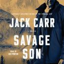 Savage Son: A Thriller, Jack Carr