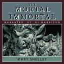 Mortal Immortal, Mary Wollstonecraft Shelley