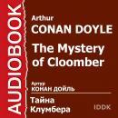 Тайна Клумбера Audiobook