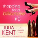 Shopping for a Billionaire 2, Julia Kent