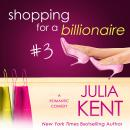 Shopping for a Billionaire 3, Julia Kent