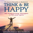 Think & Be Happy (365 Empowering Thoughts to Lift Your Spirit), Shadonna Richards