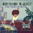 Jaden Toussaint, the Greatest Episode 1: The Quest for Screen Time Audiobook