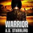 Warrior: A Seventeen Series Novel Book 2, AD Starrling