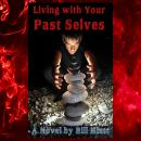 Living with Your Past Selves, Bill Hiatt
