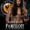 GOD OF WINE: Book #3, The Immortal Matchmakers, Inc. Series, Mimi Jean Pamfiloff