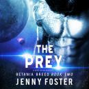 The Prey: A SciFi Alien Romance Audiobook