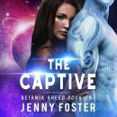 Captive, The: A SciFi Alien Romance Audiobook